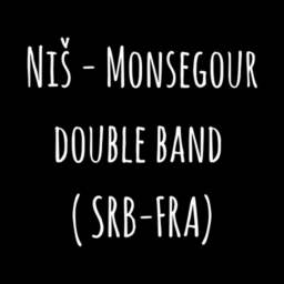 Niš - Monsegour double band ( SRB-FRA)