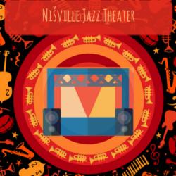 Nišville Jazz Theater - Nišville Jazz Festival